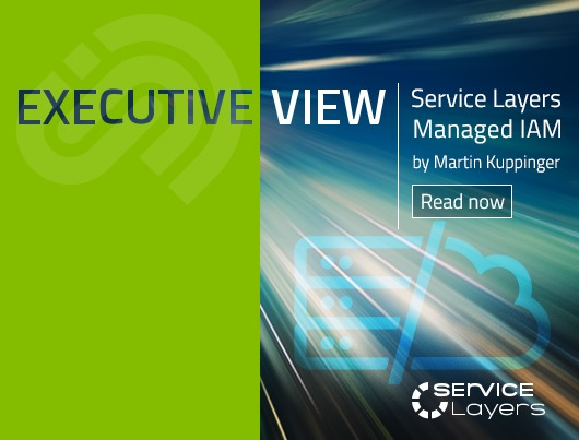 Executive View: Service Layers Managed IAM. By Martin Kuppinger