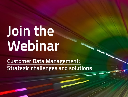 Webinar: Customer Data Management - Strategic challenges and solutions