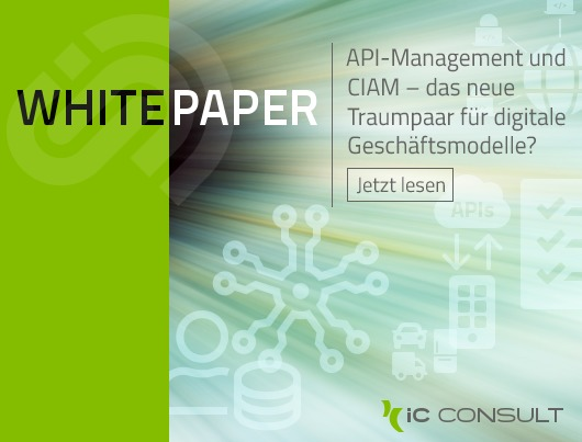 White Paper: API-Management und CIAM – das neue Traumpaar für digitale Geschäftsmodelle?
