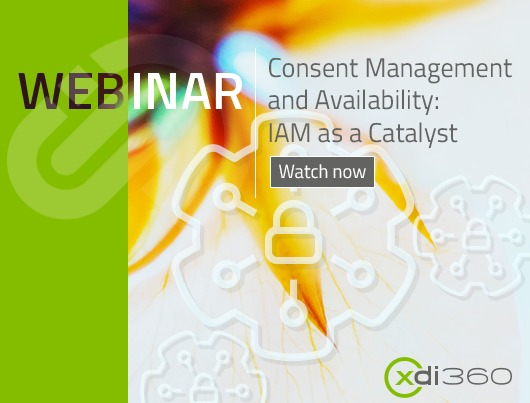 Webinar - Consent Management and Availability: IAM as a Catalyst